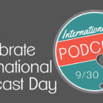 The PODCAST forgets to celebrate…..itself